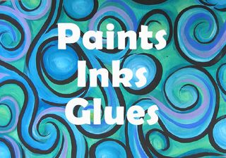 PAINTS, INKS & GLUES