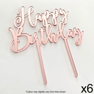 CAKE CRAFT   6 PACK   HAPPY BIRTHDAY   ROSE GOLD MIRROR   ACRYLIC TOPPER
