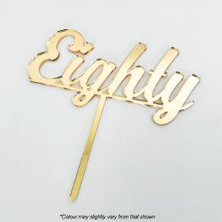 CAKE CRAFT | EIGHTY | GOLD | ACRYLIC CAKE TOPPER