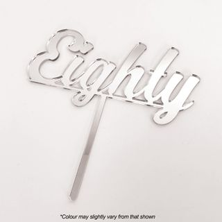 CAKE CRAFT | EIGHTY | SILVER | ACRYLIC CAKE TOPPER