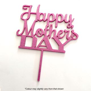 HAPPY MOTHERS DAY PINK GLITTER ACRYLIC CAKE TOPPER