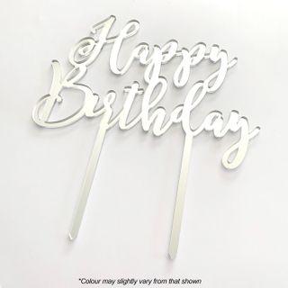 HAPPY BIRTHDAY SILVER MIRROR ACRYLIC CAKE TOPPER