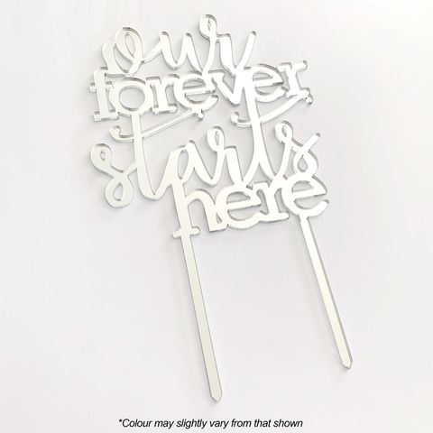 OUR FOREVER STARTS HERE SILVER MIRROR ACRYLIC CAKE TOPPER