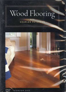 DVD: Wood Flooring with Charles Peterson