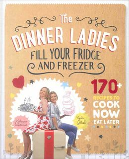 Dinner Ladies: Fill Your Fridge and Freezer