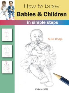 How to Draw: Babies & Children in Simple Steps
