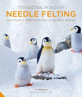 Natural World of Needle Felting