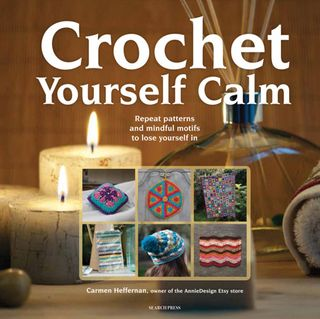 Crochet Yourself Calm