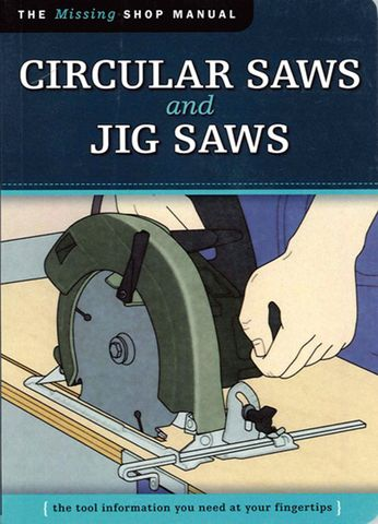 The Missing Shop Manual: Circular Saws & Jigsaws