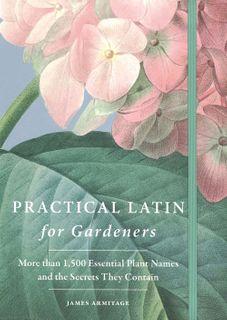 Practical Latin for Gardeners