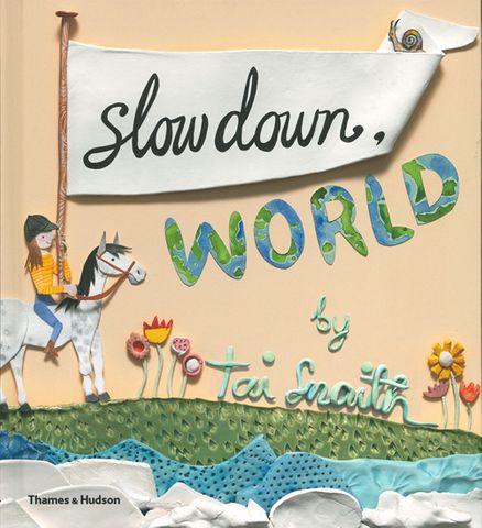 Slow Down, World