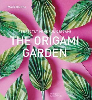 Perfectly Mindful Origami: Origami Garden