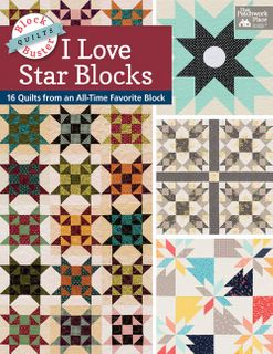 Block-Buster Quilts: I Love Star Blocks