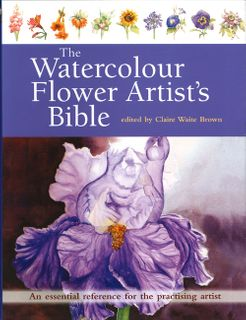 Watercolour Flower Artist's Bible