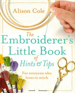 Embroiderer's Little Book of Hints & Tips