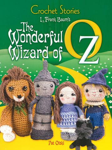 Crochet Stories: The Wonderful Wizard of Oz