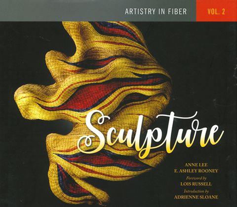 Artistry in Fiber Vol 2: Sculpture