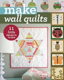 Make Wall Quilts