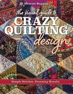 Visual Guide to Crazy Quilting Design