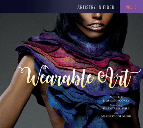 Artistry in Fiber Vol 3: Wearable Art