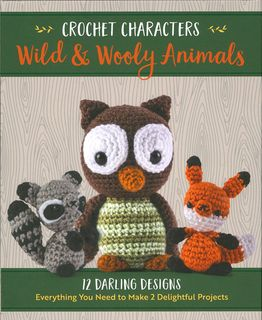 Crochet Characters: Wild & Wooly Animals