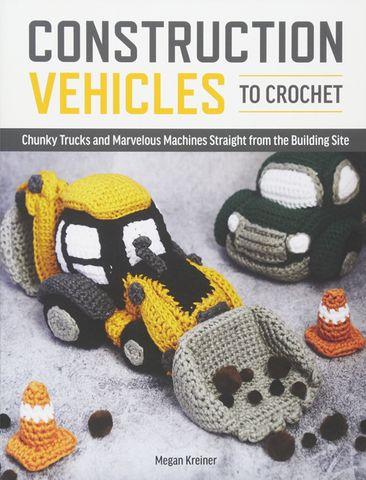 Construction Vehicles to Crochet