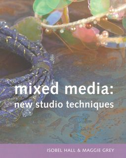 Mixed Media: New Studio Techniques