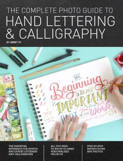 Complete Photo Guide to Hand Lettering & Calligraphy