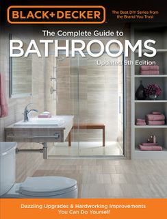 Black & Decker: The Complete Guide to Bathrooms 5th Edition
