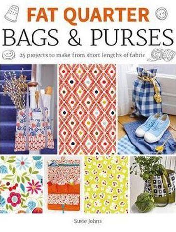 Fat Quarter: Bags & Purses