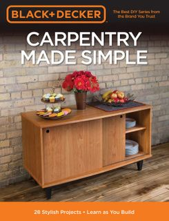 Black & Decker: Carpentry Made Simple