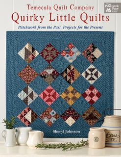 Temecula Quilt Company: Quirky Little Quilts