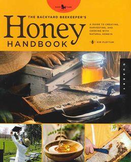 Backyard Beekeeper's Honey Handbook