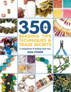 350+ Beading Tips, Techniques & Trade Secrets