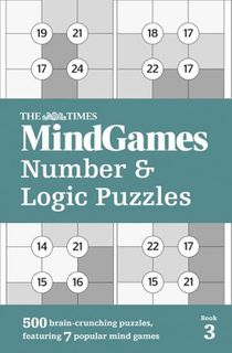 The Times Mind Games Number and Logic Book 3