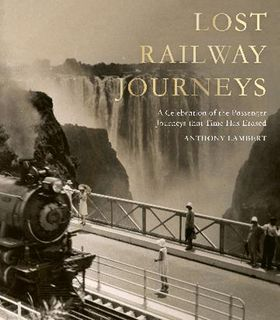 Lost Railway Journeys