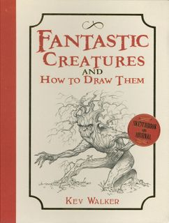 Fantastic Creatures and How to Draw Them