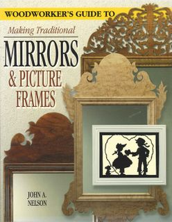 Woodworker's Guide to Making Traditional Mirrors