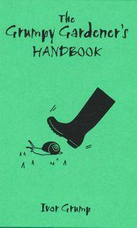 Grumpy Gardener's Handbook