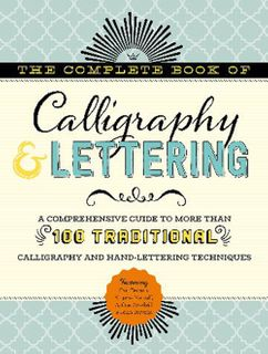 Complete Book of Calligraphy & Lettering