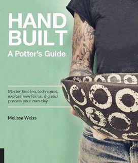 Handbuilt: A Potter's Guide