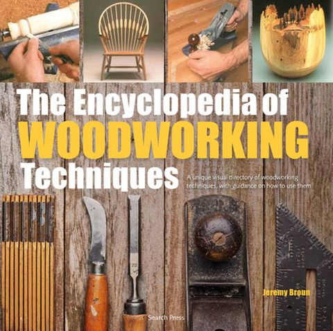 Encyclopedia of Woodworking Techniques