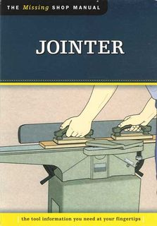 The Missing Shop Manual: Jointer