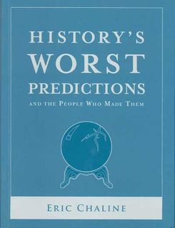 History's Worst Predictions