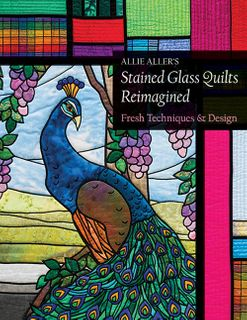 Allie Aller's Stained Glass Quilts Reimagined