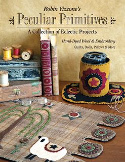 Robin Vizzone's Peculiar Primitives: A Collection of Eclectic Projects
