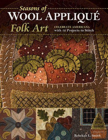 Seasons of Wool Appliqué Folk Art