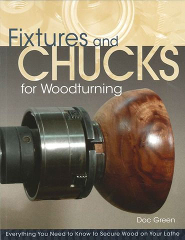 Fixtures and Chucks for Woodturning