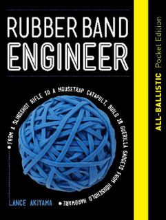 Rubber Band Engineer: All Ballistic Pocket Edition
