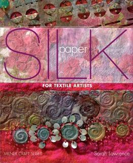 Silk Paper for Textile Artists